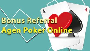 Bonus-Referral-Agen-Poker-Online